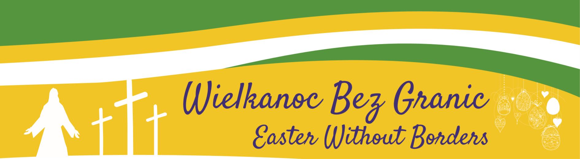 Wielkanoc Bez Granic